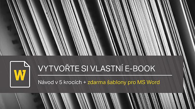 Vytvořte Si Vlastní E-book: Snadný Návod V 5 Krocích + Zdarma šablony Pro MS Word