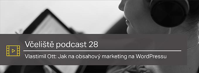 Vlastimil Ott: Jak Na Obsahový Marketing Na WordPressu – Včeliště Podcast 28