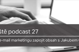 Jak Do E-mail Marketingu Zapojit Obsah S Jakubem Čižmařem – Včeliště Podcast 27