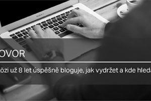 Ivan Sárközi Již 8 Let úspěšně Bloguje. V Rozhovoru Radí, Jak Vydržet Akde Hledat Inspiraci.