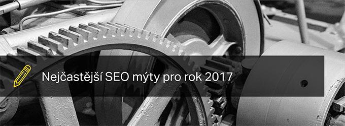 Nejčastější SEO Mýty Pro Rok 2017
