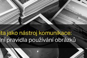 Vizualita Jako Nástroj Komunikace: Základní Pravidla Používání Obrázků