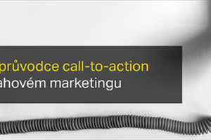 Velký Průvodce Call-to-action V Obsahovém Marketingu