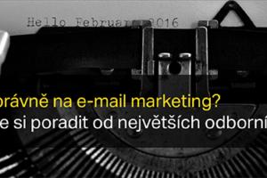 Jak Správně Na E-mail Marketing? Nechte Si Zdarma Poradit Od Největších Odborníků!