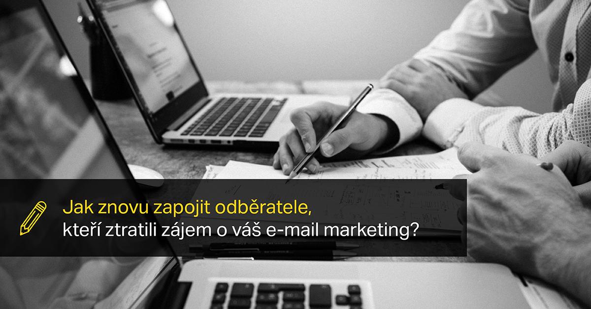 Jak Znovu Zapojíte Odběratele, Kteří O Váš E Mail Marketing Ztratili Zájem?