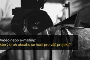 Článek, Video Nebo E-mailing: Který Druh Obsahu Se Hodí Pro Váš Projekt?
