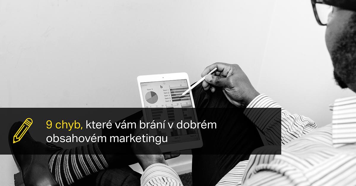 Zjistěte, Kterých 9 Chyb Vám Brání V Efektivním Obsahovém Marketingu