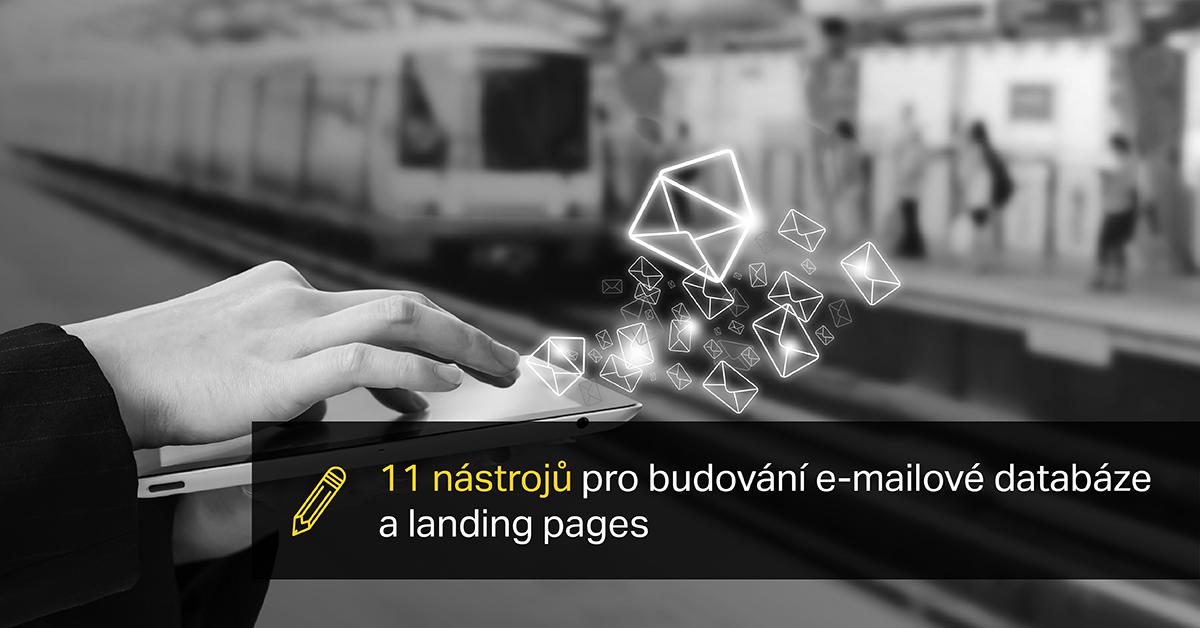 11 Nástrojů Pro Budování E-mailové Databáze A Landing Pages