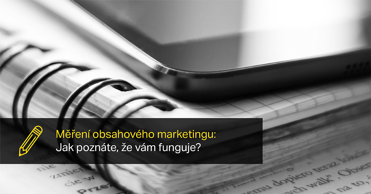 Zajímá Vás, Co Lze Měřit V Obsahovém Marketingu?