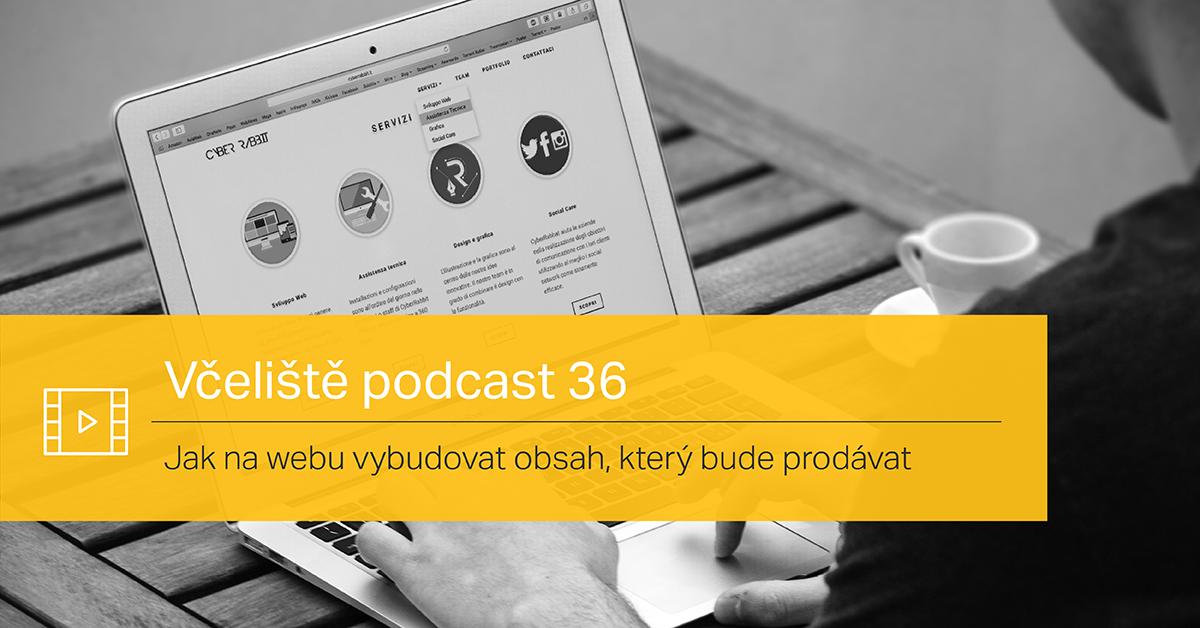 Jak Na Webu Vybudovat Obsah, Který Bude Prodávat (přednáška Z Veletrhu Marketing Mix 2017) – Včeliště.cz Podcast 36