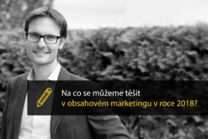Na Co Se Můžeme Těšit V Obsahovém Marketingu V Roce 2018?
