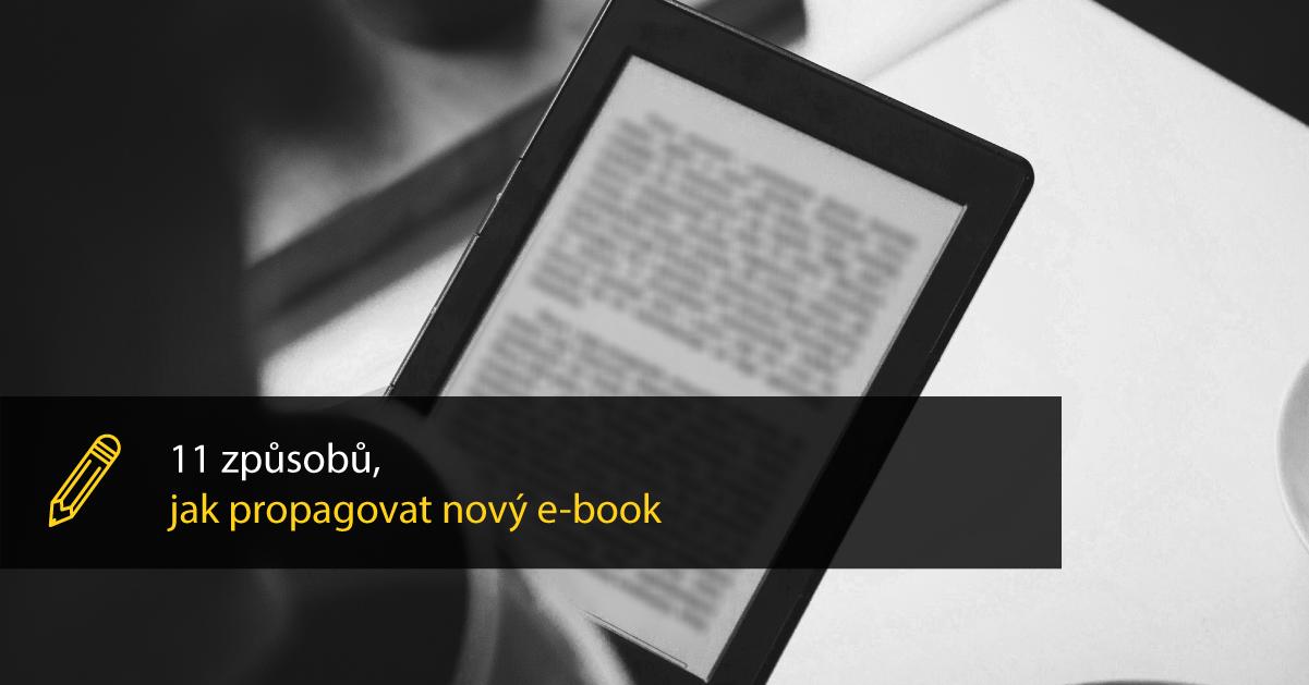 Přečtěte Si 11 Způsobů, Jak Nejlépe Propagovat E-book.