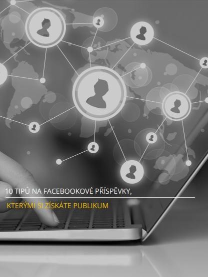 10 tipů na facebookové příspěvky.