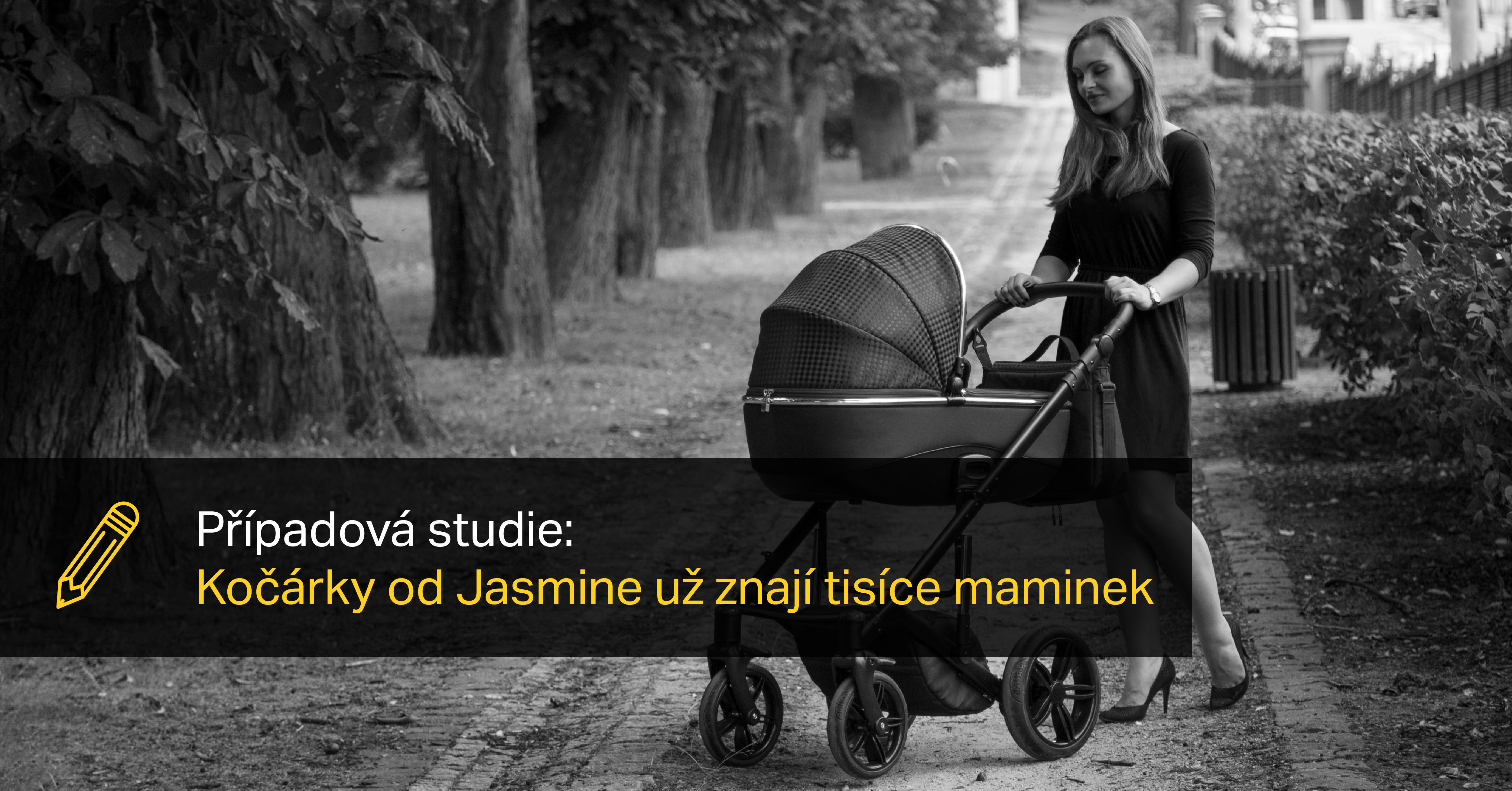 Případová Studie: Kočárky Od Jasmine Už Znají Tisíce Maminek