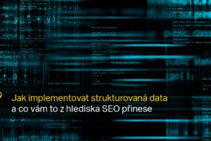 Jak Implementovat Strukturovaná Data A Co Vám To Z Hlediska SEO Přinese