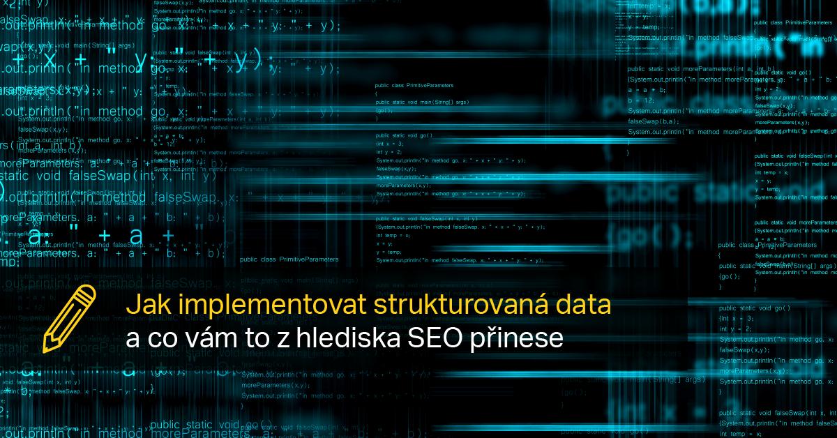 Implementace Strukturovaných Dat Pomůže Ve Zviditelnění Vašeho Webu.