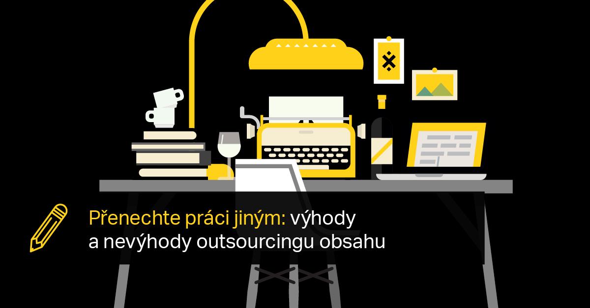 Přenechte Práci Jiným: Výhody A Nevýhody Outsourcingu Obsahu