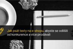 Jak Psát Texty Na E-shopu, Abyste Se Odlišili Od Konkurence A Více Prodávali