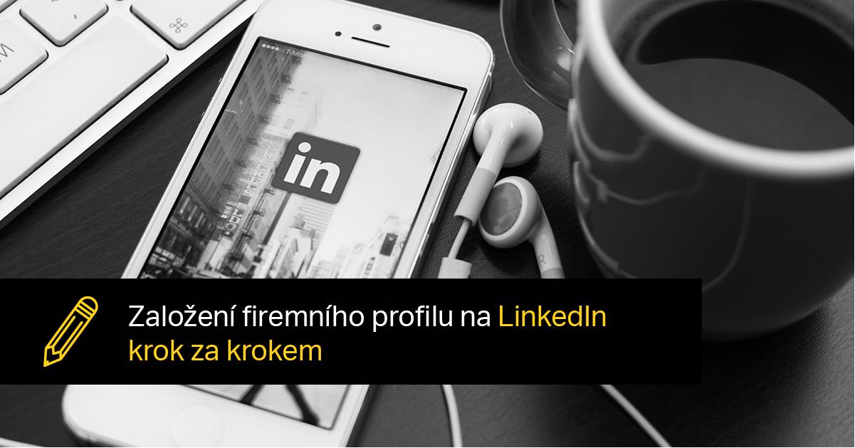 Založení Firemního Profilu Na LinkedIn Krok Za Krokem