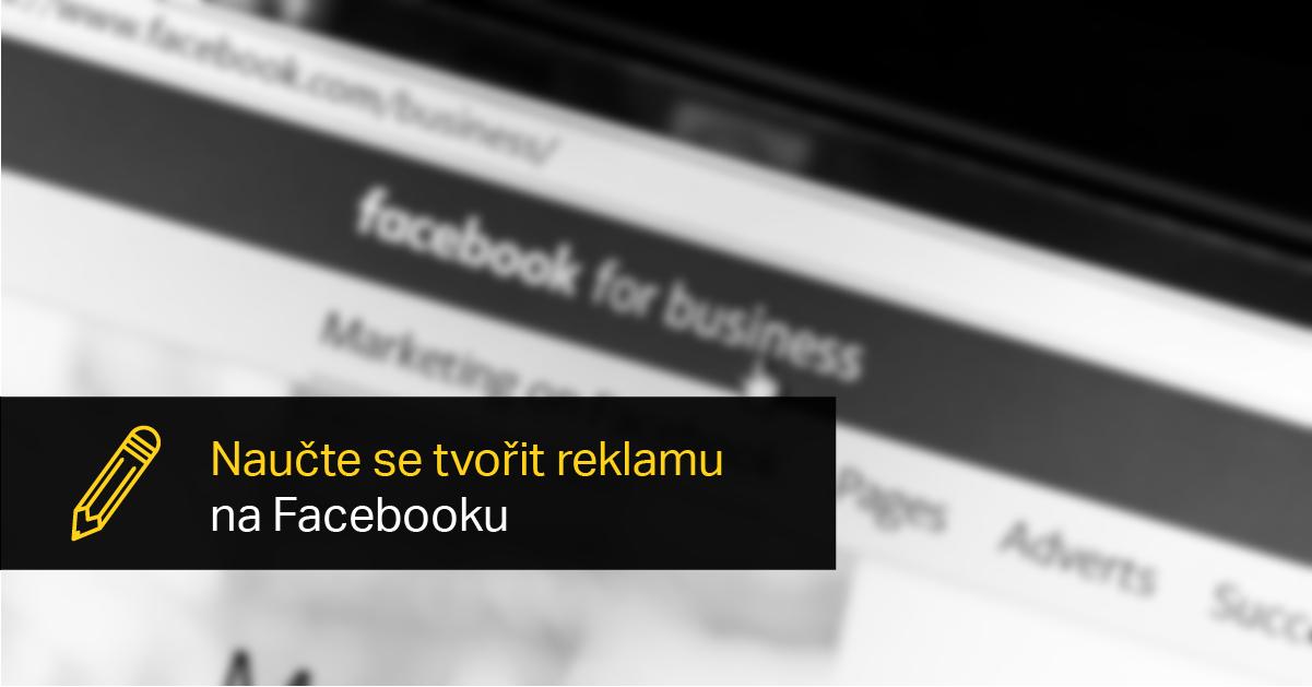 Návod, Jak Vytvořit Reklamu Na Facebooku.