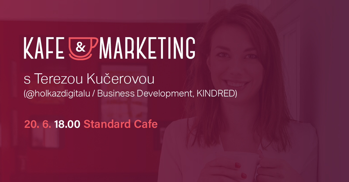 Kafe A Marketing S Terezou Kučerovou.
