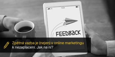 Zpětná Vazba Je (nejen) V Online Marketingu K Nezaplacení. Jak Na Ni?