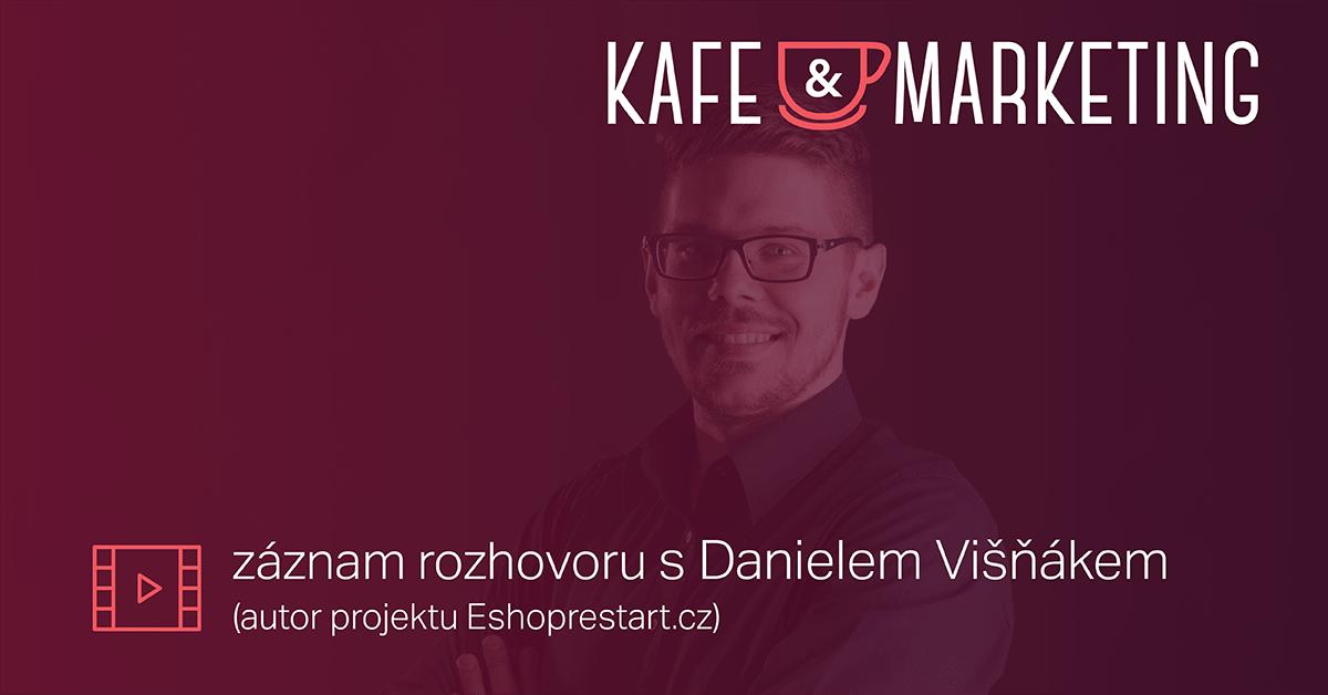 Záznam Kafe A Marketingu S Danielem Višňákem.