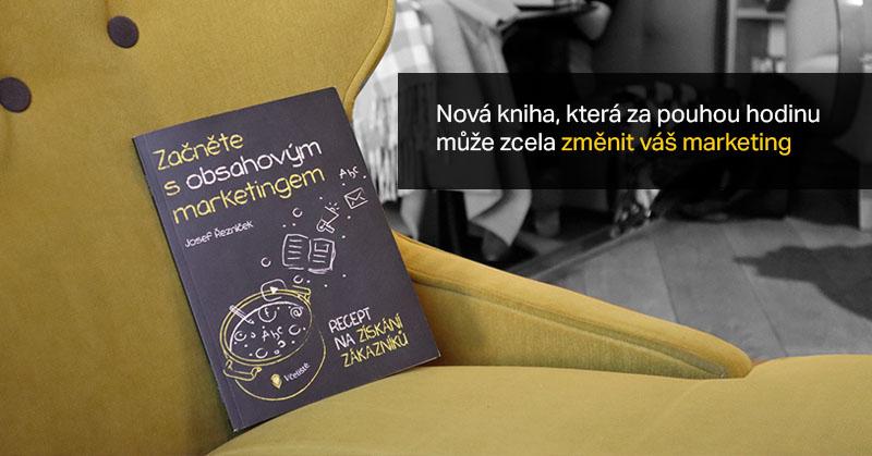 Nová Kniha, Která Za Pouhou Hodinu Může Zcela Změnit Váš Marketing