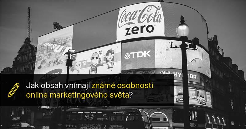 Jak Obsah Vnímají Známé Osobnosti Online Marketingového Světa?