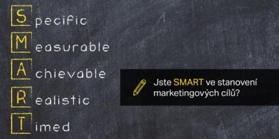 Jste SMART Ve Stanovení Marketingových Cílů?