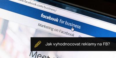 Jak Vyhodnocovat Reklamy Na FB?