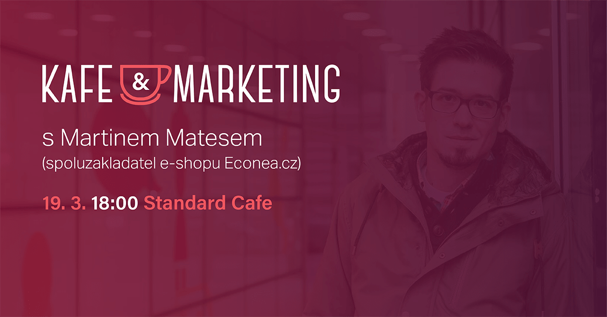 Kafe A Marketing S Martinem Matesem.