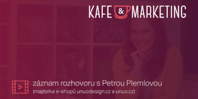 Záznam Kafe A Marketingu S Petrou Plemlovou.