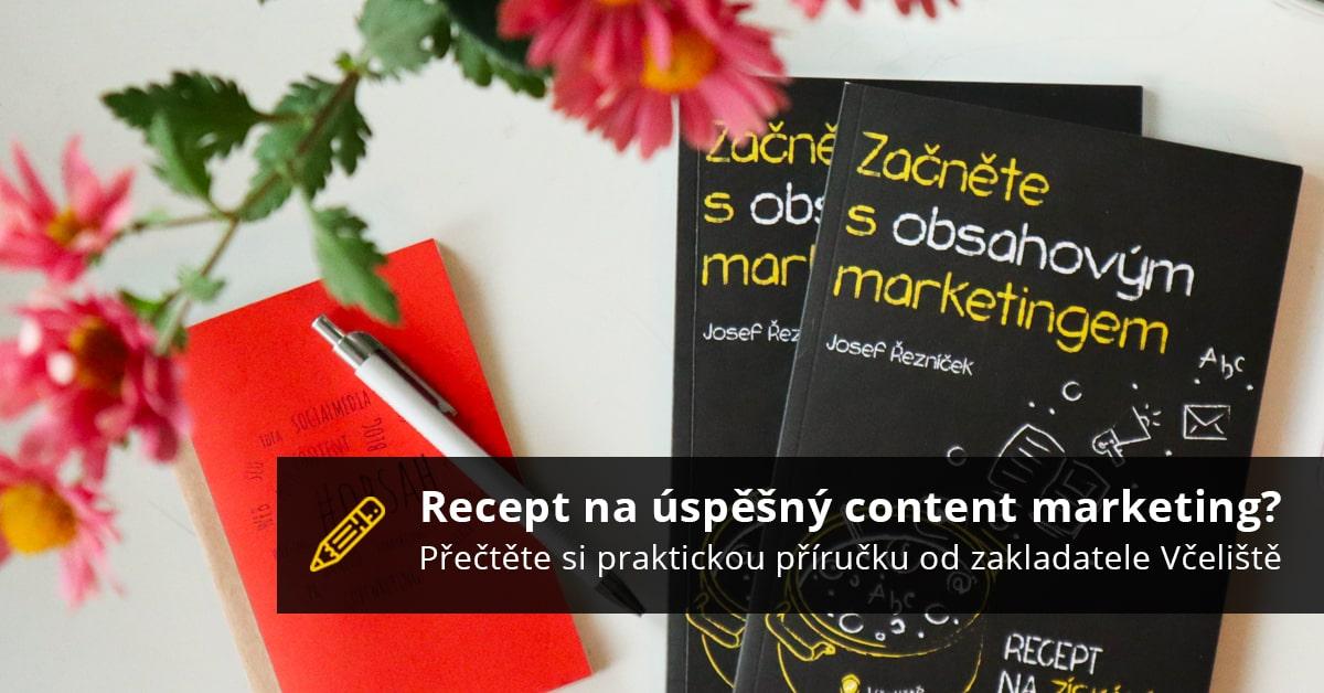 Recept Na úspěšný Content Marketing? Přečtěte Si Praktickou Příručku Od Zakladatele Včeliště