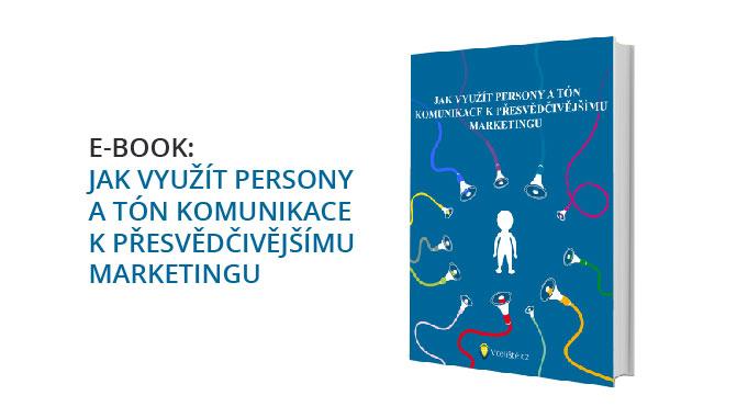 """Získejte Zdarma E-book """"Jak Využít Persony A Tón Komunikace K Přesvědčivějšímu Marketingu"""""""