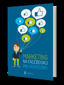 Marketing Na Facebooku Pro Začátečníky